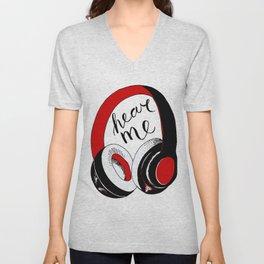 """headphones, """"hear me"""". Unisex V-Neck"""