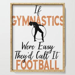 If Gymnastics Were Easy It Would Be Called Football Gymnast Serving Tray