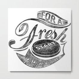 For a fresh start push button black Metal Print