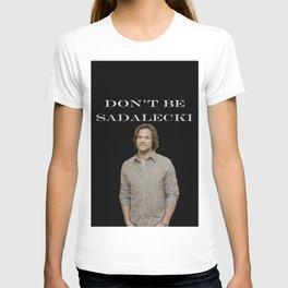 Don't Be Sadalecki T-shirt