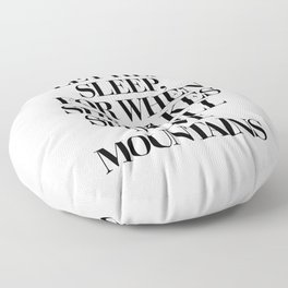 LET HER SLEEP FOR WHEN SHE WAKES SHE WILL MOVE MOUNTAINS motivational typography in black and white Floor Pillow