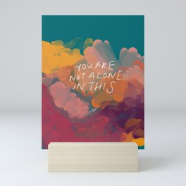 You Are Not Alone In This Mini Art Print