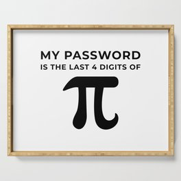 My password is the last 4 digits of PI Serving Tray