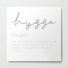 Hygge Farmhouse Sign | Hygge Home Decor | Hygge Print | Hygge Art | Hygge Definition Metal Print