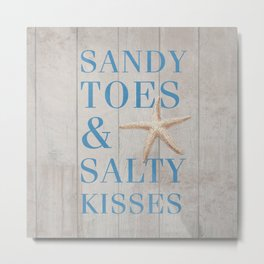 Sandy Toes and Salty Kisses Metal Print
