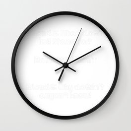 Funny Blonde Joke Blonde What does IDK stand for? Brunette I don't know Blonde Why doesn't anyone kn Wall Clock