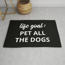 Life Goal: Pet All The Dogs Rug