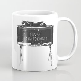 Claymore 'Front Toward Enemy' Coffee Mug