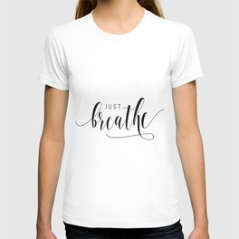 JUST BREATHE PRINT, Inhale Exhale,And Breathe,Relax Sign,Workout Art,Fitness Decoration,Modern Art T-shirt