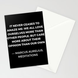 Stoic Wisdom Quotes - Marcus Aurelius Meditations - We all love ourselves more than other people but Stationery Cards