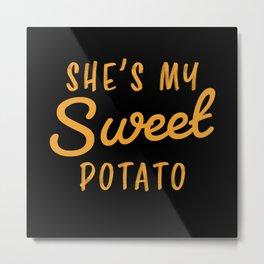 She's My Sweet Potato I Yam Couple Gift Metal Print