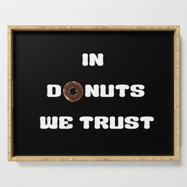 In Donuts We Trust Serving Tray