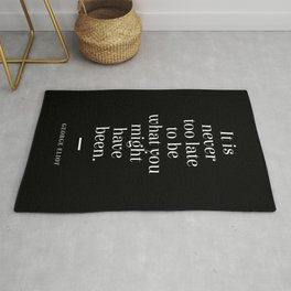 George Eliot Quote - Mary Ann Evans - Never too late 2 - Minimal, Typography Print - Literature Rug