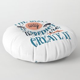 The best way to predict the future, a Abraham Lincoln quote Floor Pillow