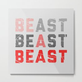 Be a Beast Metal Print