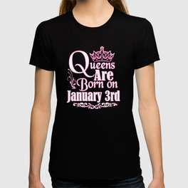Queens Are Born On January 3rd Funny Birthday T-Shirt T-shirt