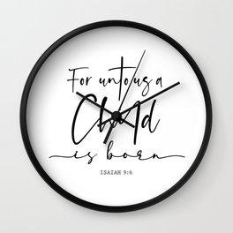 Unto us a Child is Born Wall Clock