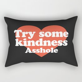 Try Some Kindness Funny Offensive Quote Rectangular Pillow