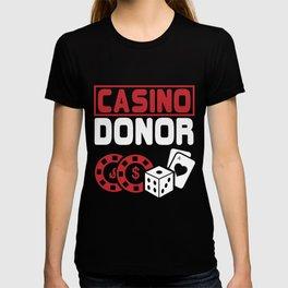 Casino Donor Gambling Poker Player Gift T-shirt