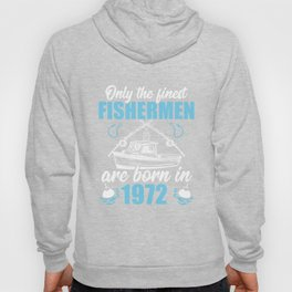 Gift for 49 Years Old 49th Birthday Fishing Fisherman 1972 Hoody