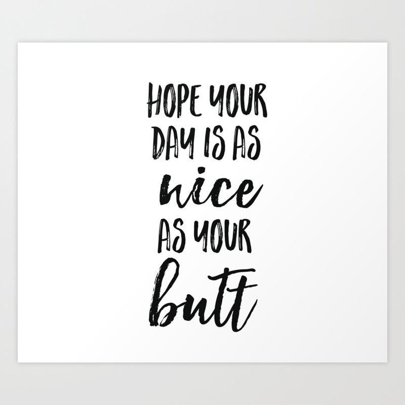 A butt a day