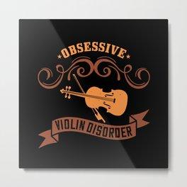Violin - Obsessive Violin Disorder Metal Print