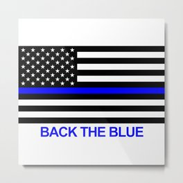 Thin Blue Line Back the Blue Flag Metal Print