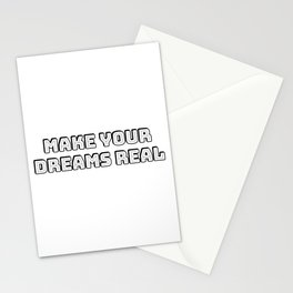 Make Your Dreams Real - motivational words Stationery Cards