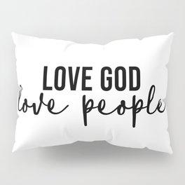 Love God Love People Pillow Sham