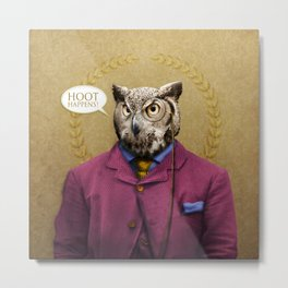 "Mr. Owl says: ""HOOT Happens!"" Metal Print"