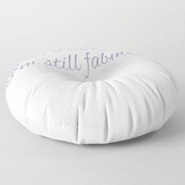 Inspirational Whatever Still Fabulous Floor Pillow