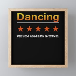 Dancing Very Good Would Highly Recommend Framed Mini Art Print