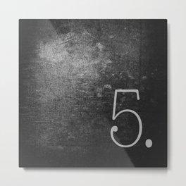 NUMBER 5 BLACK Metal Print