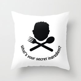 What's your secret ingredient? Throw Pillow