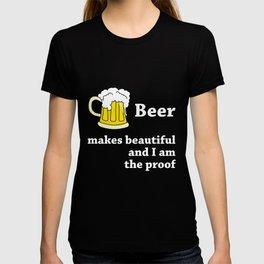 Beer Makes You Beautiful T-shirt