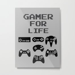 Gamer For Life Metal Print
