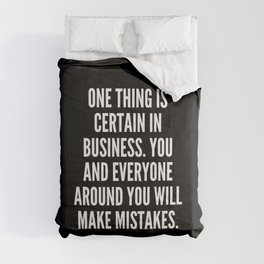 One thing is certain in business You and everyone around you will make mistakes Comforters