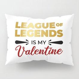 LoL Is My Valentine Pillow Sham