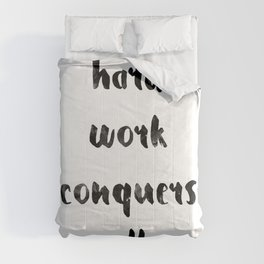 Hard work conquers all Comforters
