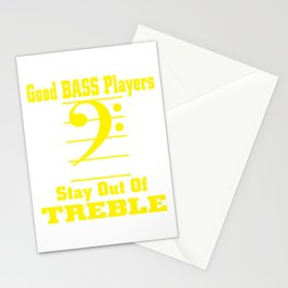 Good Bass Players Stay Out Of Treble Stationery Cards