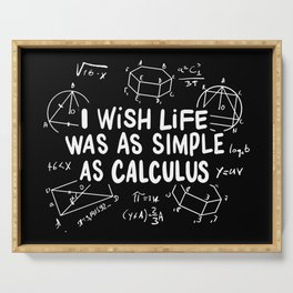 I Wish Life Was As Simple As Calculus For Math Teacher Serving Tray