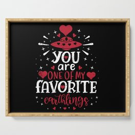 You're One Of My Favorite Earthlings Alien Funny Serving Tray