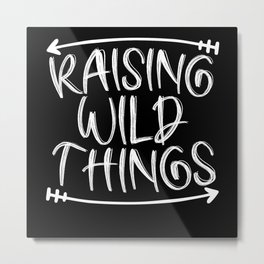 Raising Wild Things Best Mom Ever Mothers Day Metal Print