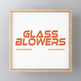 Glass Blowers Like It Hot T-shirt Design Hot Heat Glaze Fire Astonishing Humorous Blasts Goblet Framed Mini Art Print