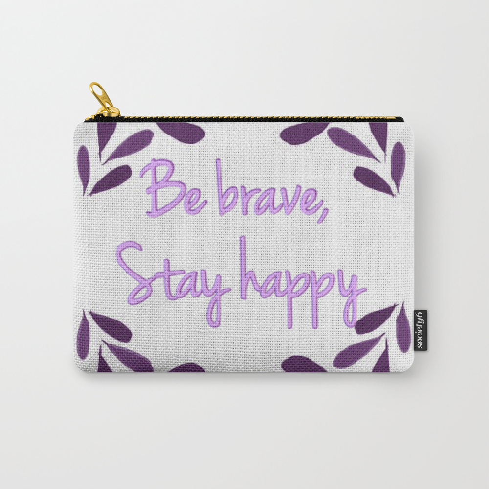 Be Brave Carry-all Pouch by Visual_teo CAP7642167