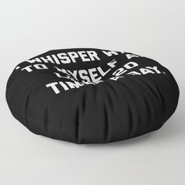 I Whisper WTF Funny Quote Floor Pillow