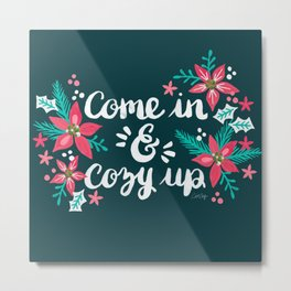 Come in & Cozy Up – Teal Palette Metal Print