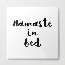 Nameste in Bed Metal Print