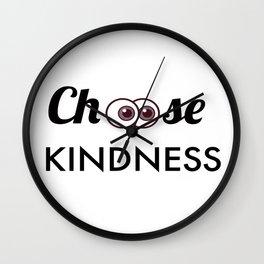 CHOOSE KINDNESS Wall Clock