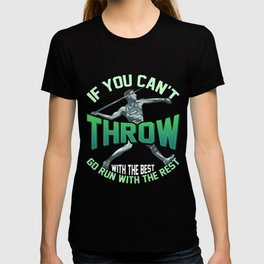 If You Can't Throw With The Best Run With The Rest T-shirt